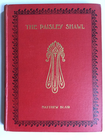 The Paisley Shawl and the Men Who Produced It