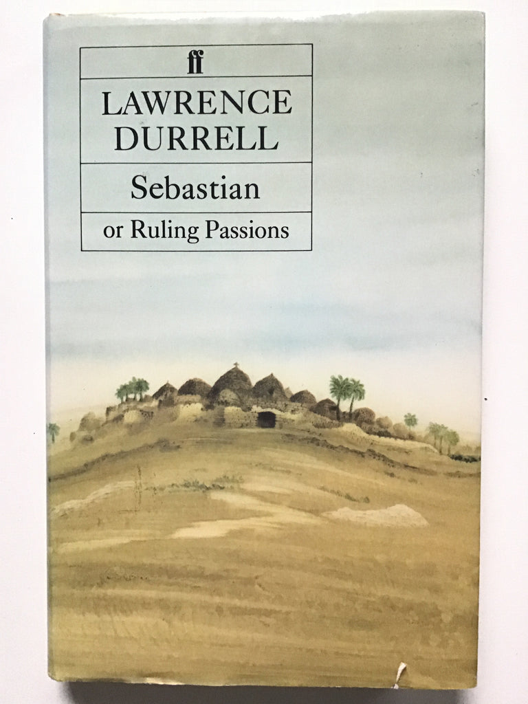Sebastian, or Ruling Passions Lawrence Durrell
