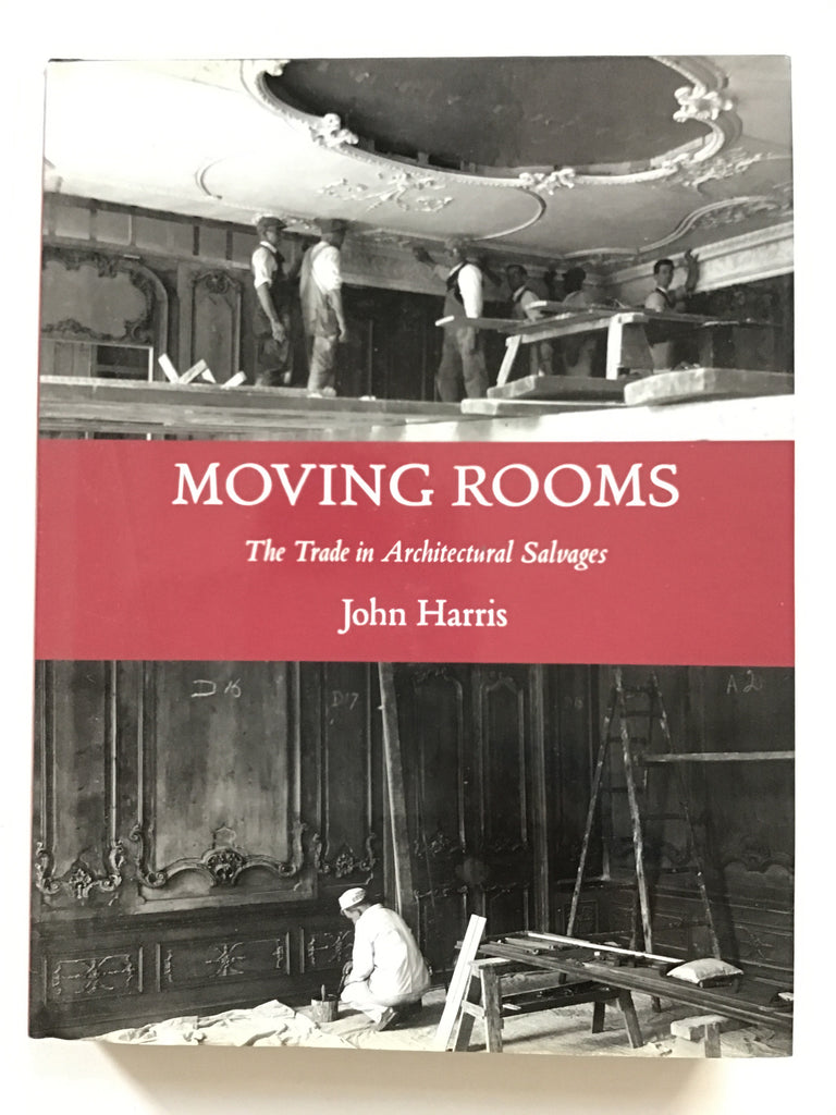Moving Rooms : The Trade in Architectural Salvages
