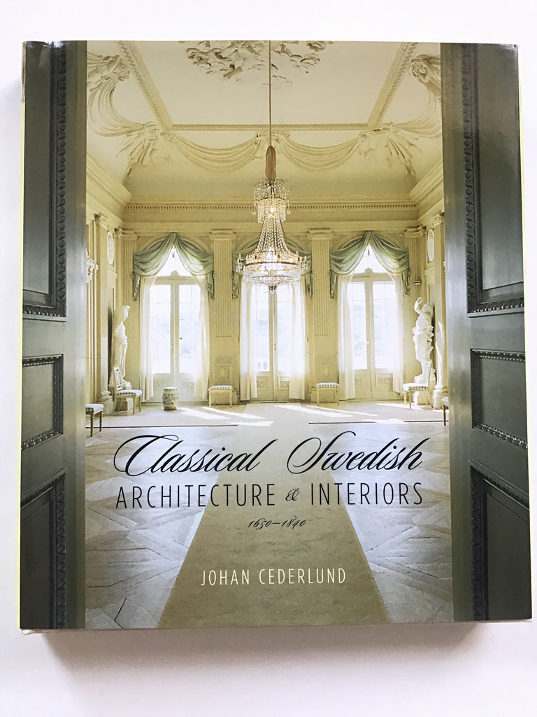 Classical Swedish Architecture and Interiors 1650 – 1840