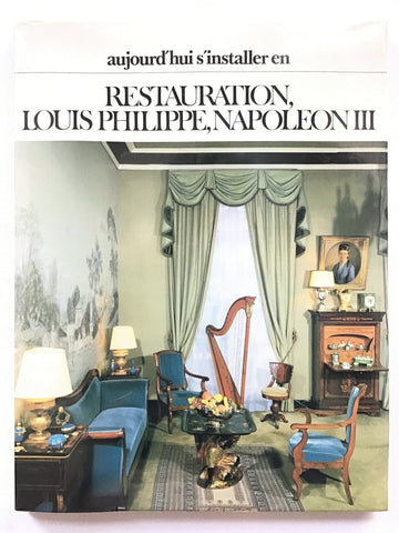 Aujourd'hui s'Installer en Restauration, Louis Phillipe, Napoleon III