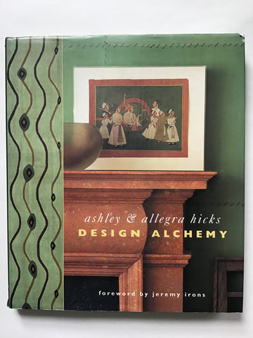 Design Alchemy by Ashley and Allegra Hicks