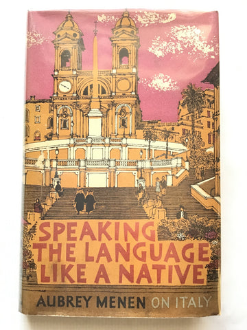 Speaking the Language Like a Native— Aubrey Menen on Italy