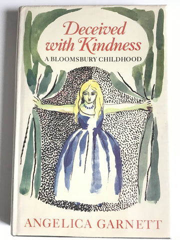 Deceived with Kindness : A Bloomsbury Childhood