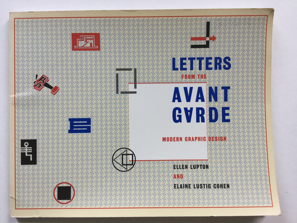 Letters from the Avant Garde : Modern Graphic Design