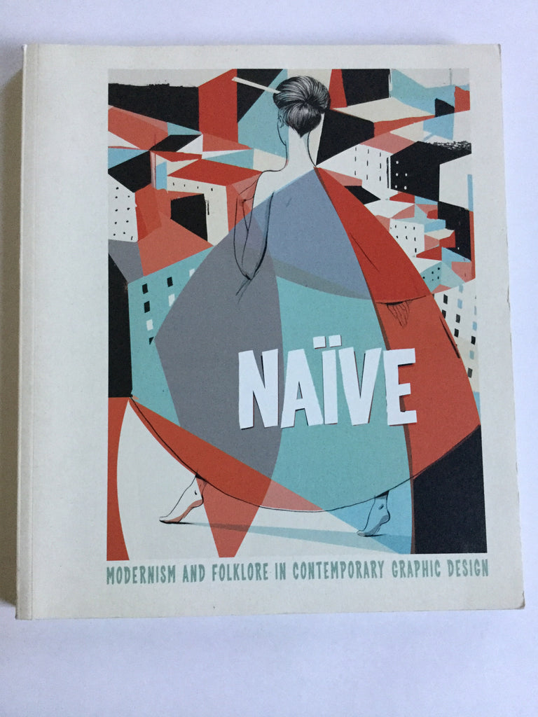 Naive : Modernism and Folklore in Contemporary Graphic Design