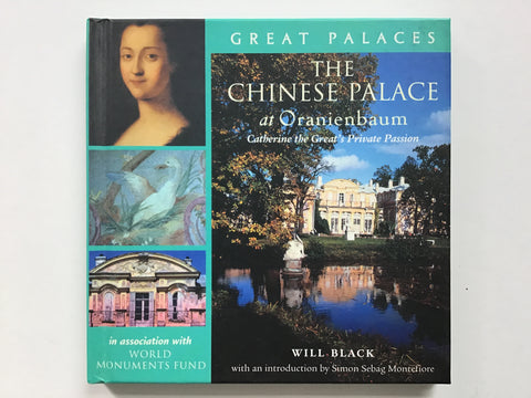 The Chinese Palace at Oranienbaum : Catherine the Great's Private Passion