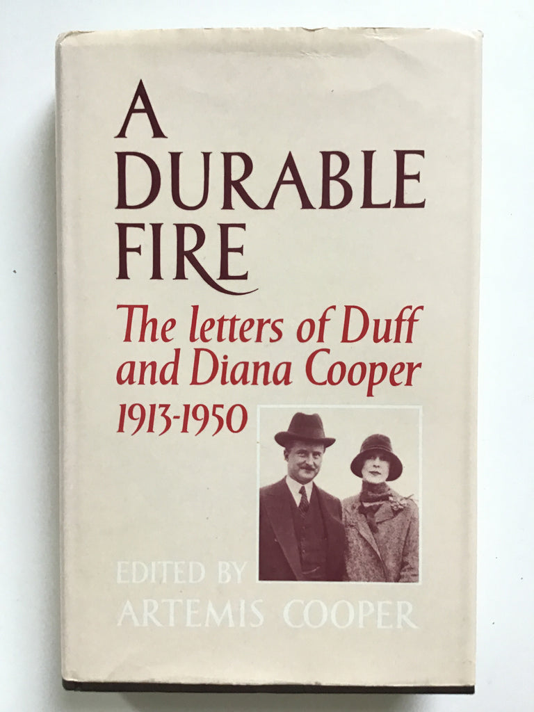 A Durable Fire : The Letters of Duff and Diana Cooper 1913-1950