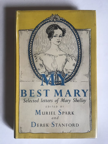 My Best Mary : Selected Letters of Mary Shelley edited by Muriel Spark and Derek Stanford