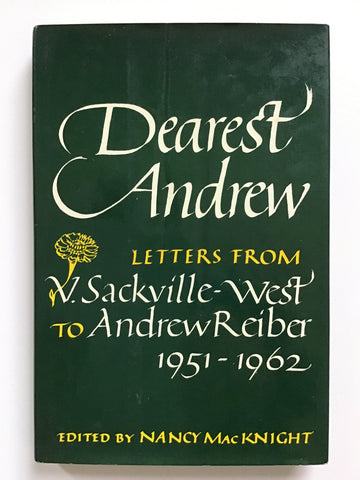 Dearest Andrew Letters From V. Sackville-West to Andrew Reiber 1951-1962