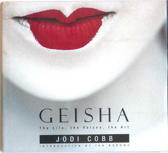Geisha: The Life, The Voices, The Art