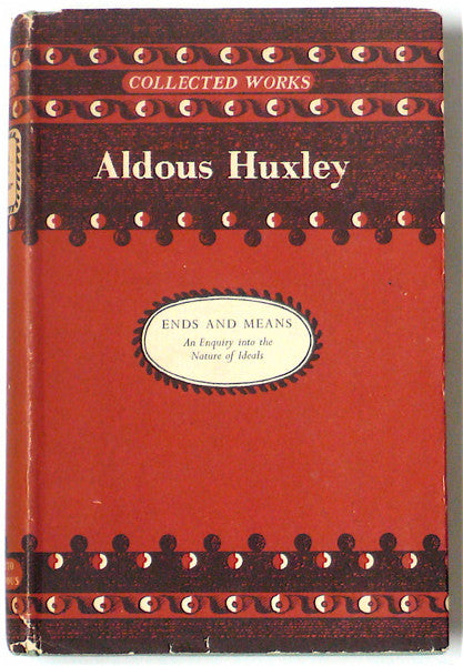 Ends and Means by Aldous Huxley