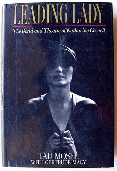 Leading Lady  The World and Theatre of Katharine Cornell