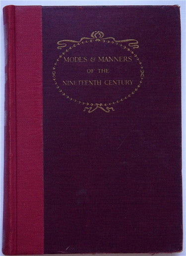 Modes and Manners of the Nineteenth Century   Volume One