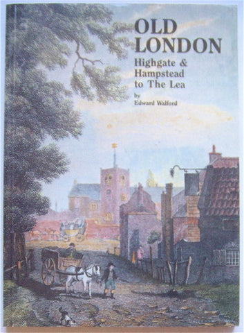 Old London  Highgate & Hampstead to The Lea