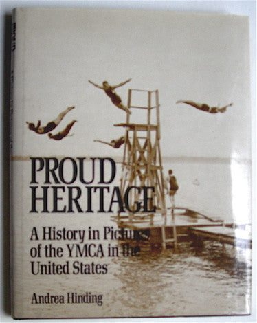 Proud Heritage  A History in Pictures of the YMCA in the United States