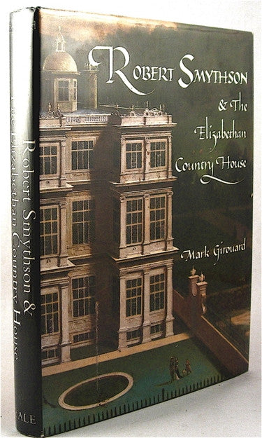 Robert Smythson & the Elizabethan Country House