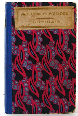 Seducers in Ecuador by Vita Sackville-West