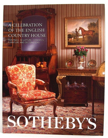 Sotheby's  A celebration of the English Country House  New York  April 14 & 15, 2000