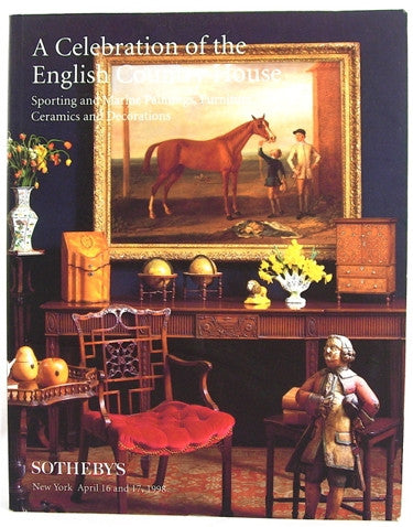 Sotheby's  A Celebration of the English Country House   New York April 16th & 17th, 1998