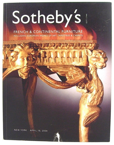 Sotheby's  French & Continental Furniture  Including European Works of Art, Tapestries & Carpets  New York  April 16, 2004