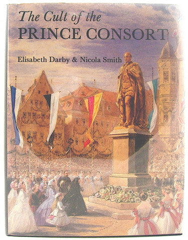 The Cult of the Prince Consort