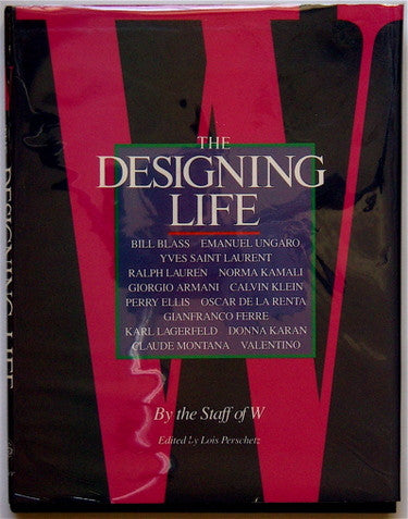 The Designing Life by the staff of W Magazine