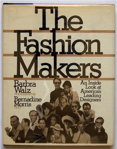 The Fashion Makers :  An Inside Look at America's Leading Designers
