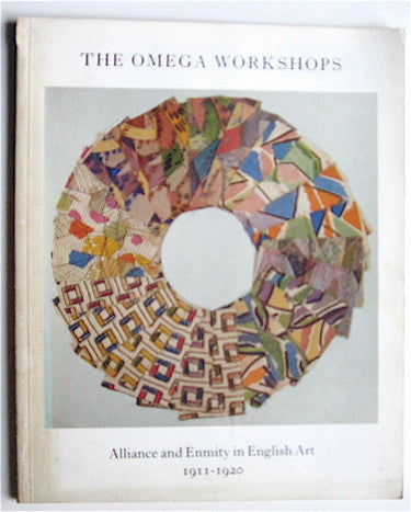 The Omega Workshops  Alliance & Enmity in English Art  1911-1920