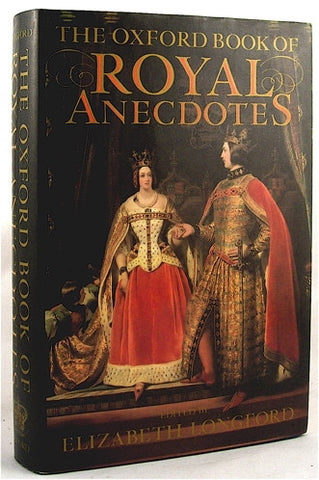 The Oxford Book of Royal Anecdotes