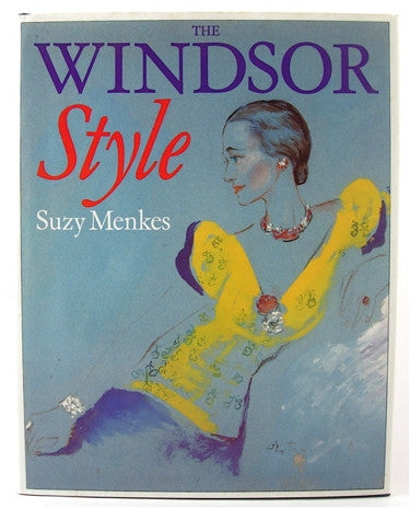 The Windsor Style by Suzy Menkes