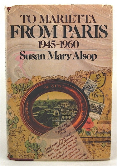 To Marietta From Paris by Susan Mary Alsop