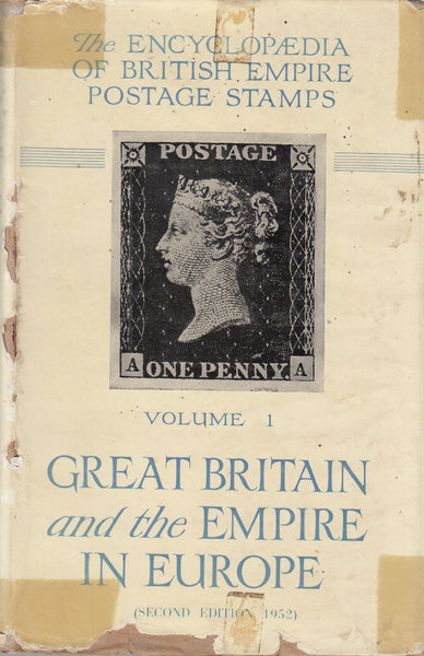101415 - THE ENCYCLOPAEDIA OF BRITISH EMPIRE POSTAGE STAMPS VOL.1 GREAT BRITAIN AND THE EMPIRE IN EUROPE BY ROBSON LOWE.