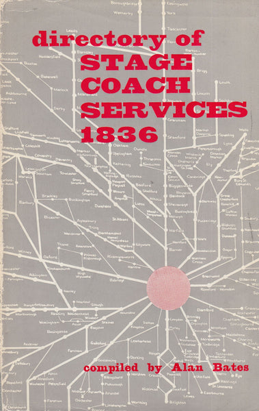 101437 - DIRECTORY OF STAGE COACH SERVICES 1836 BY ALAN BATES.