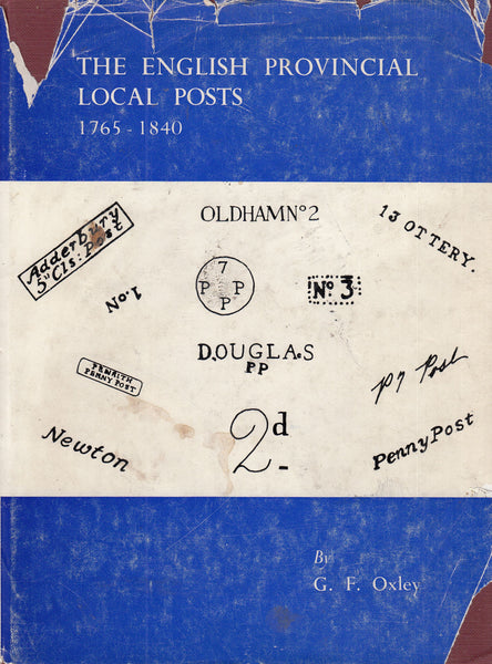 101445 - 'THE ENGLISH PROVINCIAL LOCAL POSTS 1765-1840' BY G.F. OXLEY.