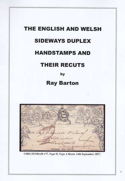 101450 - THE ENGLISH AND WELSH SIDEWAYS DUPLEX HANDSTAMPS AND THEIR RECUTS BY RAY BARTON.