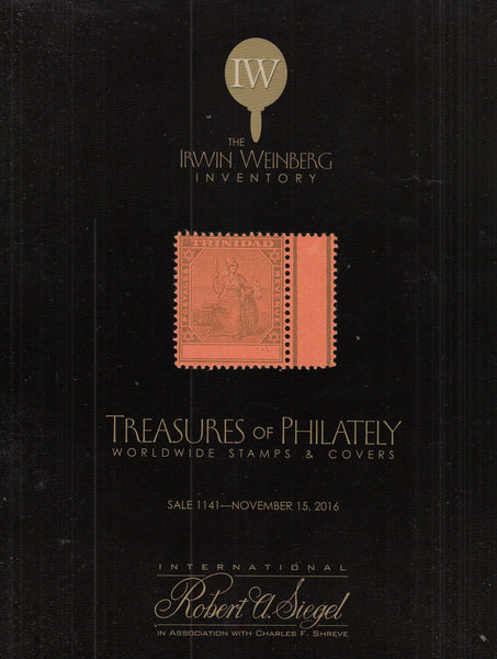 101593 - SIEGEL AUCTION NOVEMBER 2016 - THE IRWIN WEINBERG TREASURES OF PHILATELY AUCTION CATALOGUE.
