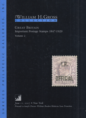 104324 - WILLIAM H. GROSS COLLECTION 'GREAT BRITAIN - IMPORTANT POSTAGE STAMPS 1847-1929' VOL. 2 SHREVES AUCTION JUNE 2007.