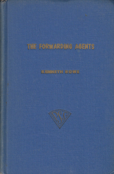 "115790 ""THE FORWARDING AGENTS"" BY KENNETH ROWE."