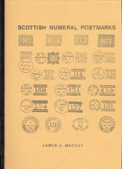 "115801 ""SCOTTISH NUMERAL POSTMARKS"" BY JAMES MACKAY."