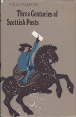 "115810 ""THREE CENTURIES OF SCOTTISH POSTS"" BY A. R. B. HALDANE."