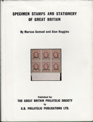 "115856 ""SPECIMEN STAMPS AND STATIONERY OF GREAT BRITAIN"" BY MARCUS SAMUEL AND ALAN HUGGINS."