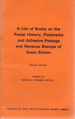 61962 - A LIST OF BOOKS ON THE POSTAL HISTORY, POSTMARKS A...