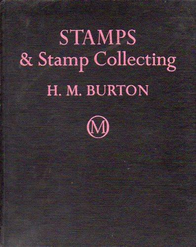 66131 - STAMPS and STAMP COLLECTING by H.M. Burton. Good int...