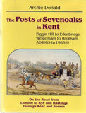 78656 'THE POSTS OF SEVENOAKS IN KENT', 'Biggin Hill to Edenbridge: Westerham to Wrotham AD1085 to 1985/6' by Archie Donald.