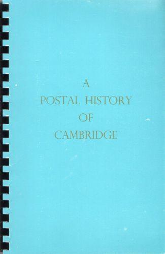 78681 - A POSTAL HISTORY OF CAMBRIDGE by DJ Muggleton, 197...