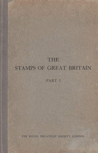 78714 - THE POSTAGE STAMPS OF GREAT BRITAIN PART 1 1840-1853 by J...