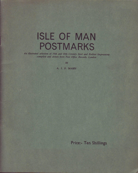 78815 - ISLE OF MAN POSTMARKS by A J P MASSY An illustrated...
