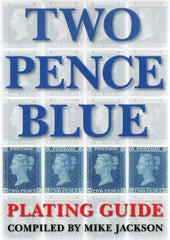 78849 - TWO PENCE BLUE: PLATING GUIDE compiled by Mike Jac...