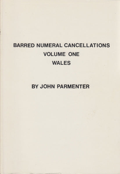 81753 - BARRED NUMERAL CANCELLATIONS VOL.1 - WALES BY JOHN...